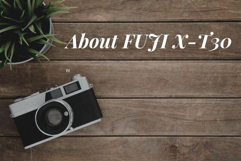 「【FUJIFILM X-T30】はどんなカメラ?発売は3月下旬です。」のアイキャッチ画像
